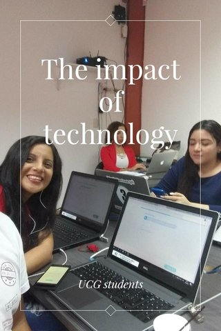 The impact of technology UCG students