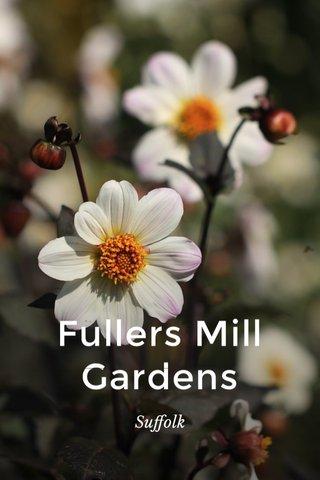 Fullers Mill Gardens Suffolk