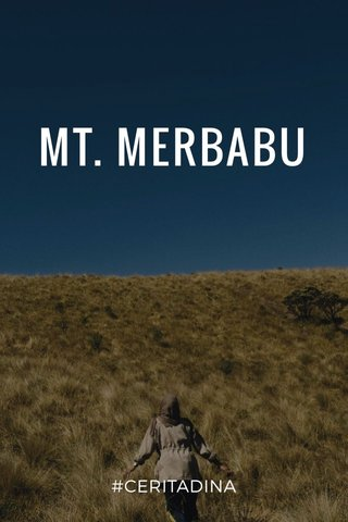 MT. MERBABU #CERITADINA