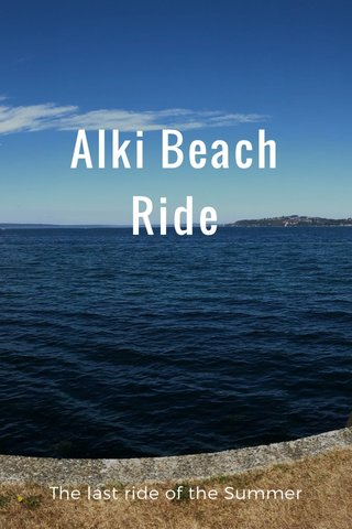 Alki Beach Ride The last ride of the Summer