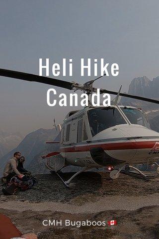 Heli Hike Canada CMH Bugaboos 🇨🇦