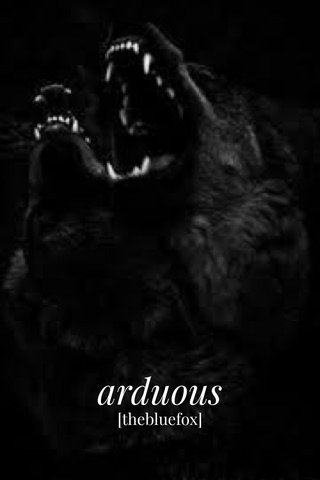 arduous [thebluefox]