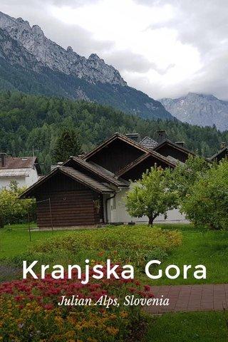Kranjska Gora Julian Alps, Slovenia