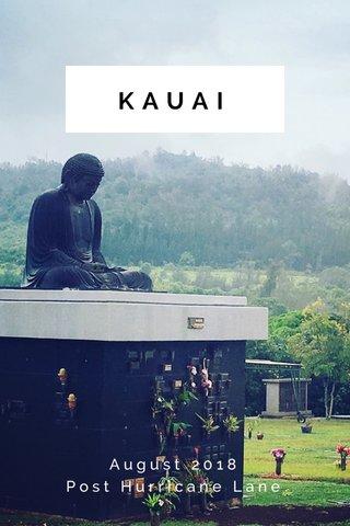 KAUAI August 2018 Post Hurricane Lane