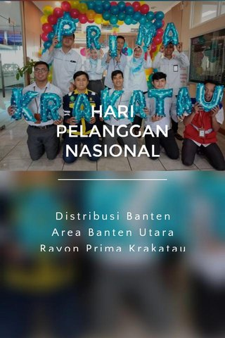 HARI PELANGGAN NASIONAL Distribusi Banten Area Banten Utara Rayon Prima Krakatau