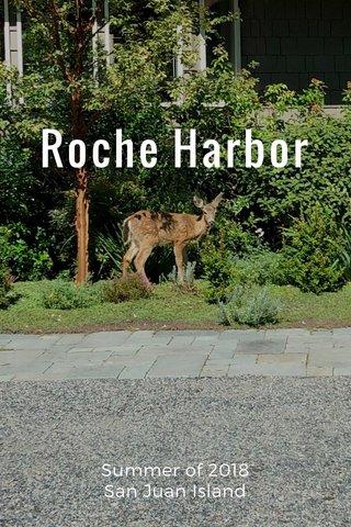 Roche Harbor Summer of 2018 San Juan Island