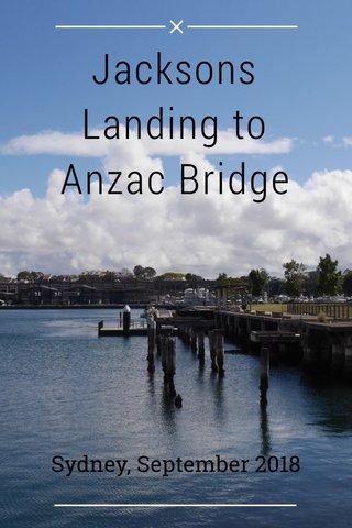 Jacksons Landing to Anzac Bridge Sydney, September 2018
