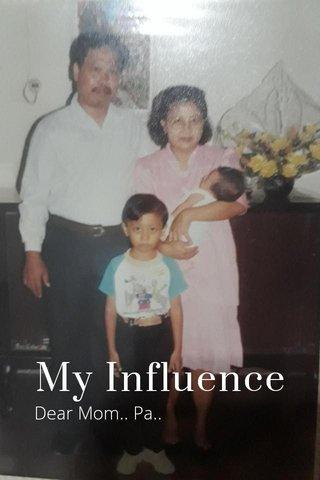 My Influence Dear Mom.. Pa..