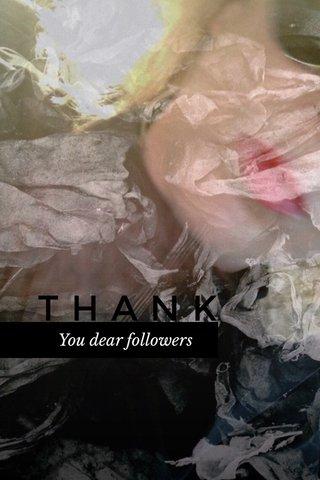 THANK You dear followers