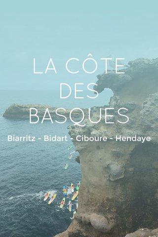 LA CÔTE DES BASQUES Biarritz - Bidart - Ciboure - Hendaye