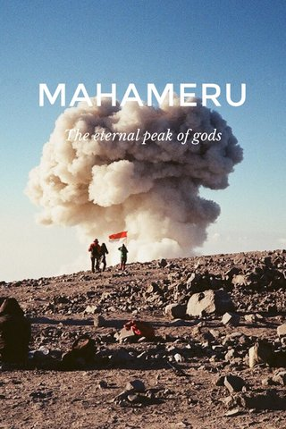 MAHAMERU The eternal peak of gods