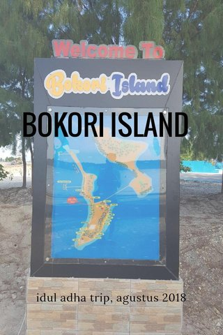 BOKORI ISLAND idul adha trip, agustus 2018