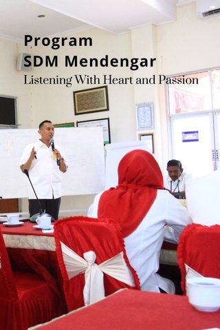 Program SDM Mendengar Listening With Heart and Passion