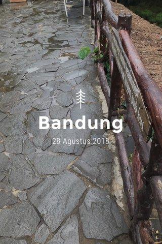 Bandung 28 Agustus 2018