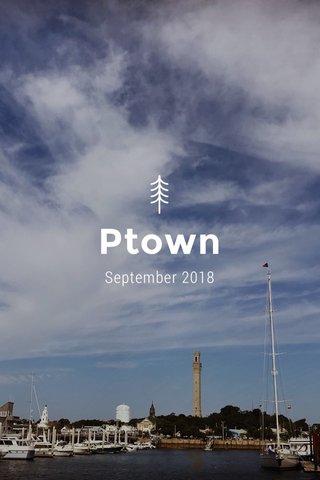Ptown September 2018