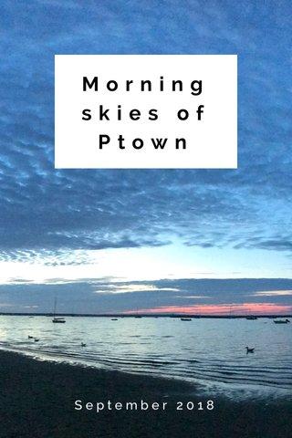 Morning skies of Ptown September 2018