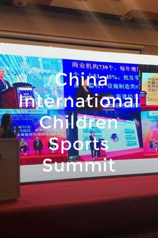 "China International Children Sports Summit Sul palco Graziano Mannari di ""Yinglets Apige China ltd""."