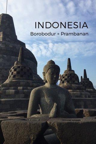 INDONESIA Borobodur + Prambanan
