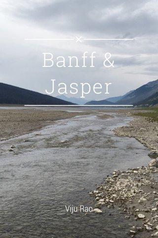Banff & Jasper Viju Rao