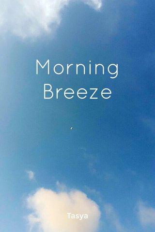 Morning Breeze Tasya