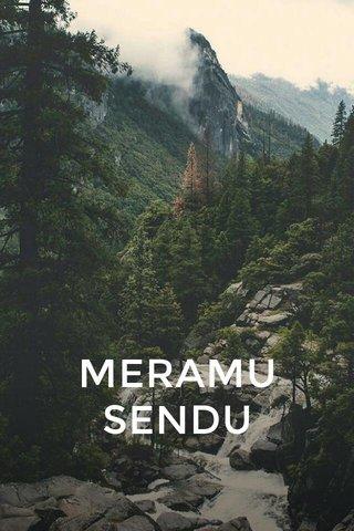 MERAMU SENDU
