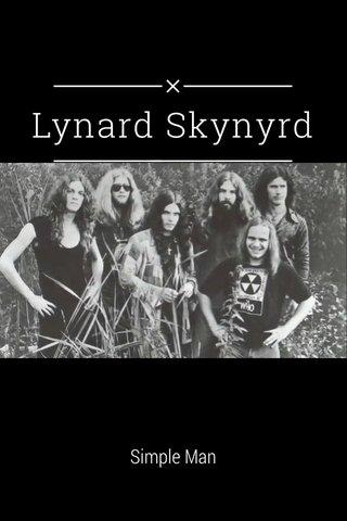 Lynard Skynyrd Simple Man