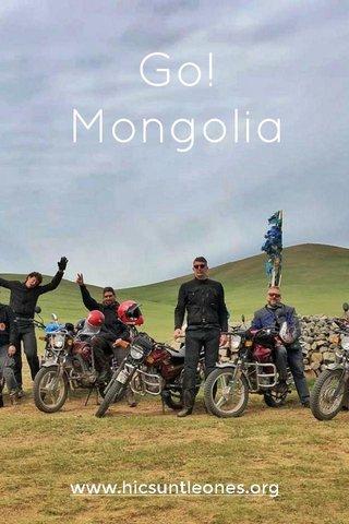 Go! Mongolia www.hicsuntleones.org
