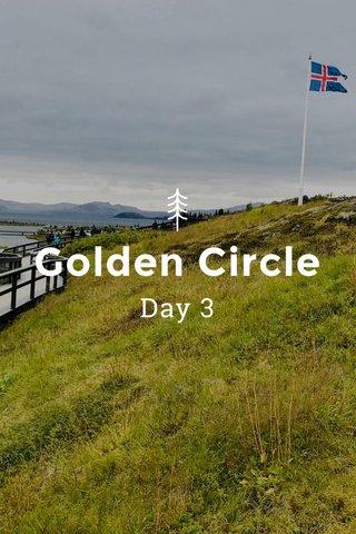Golden Circle Day 3