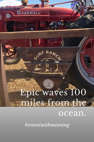 Epic waves 100 miles from the ocean. #travelwithmeaning