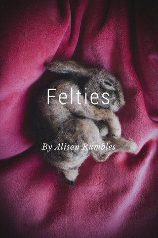 Felties By Alison Rumbles