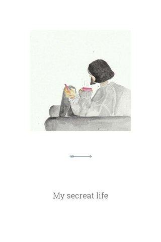 My secreat life
