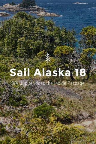Sail Alaska 18 S/V Júpiter does the Inside Passage
