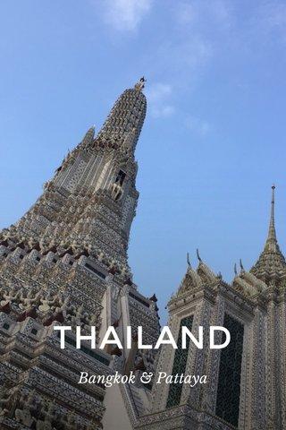 THAILAND Bangkok & Pattaya