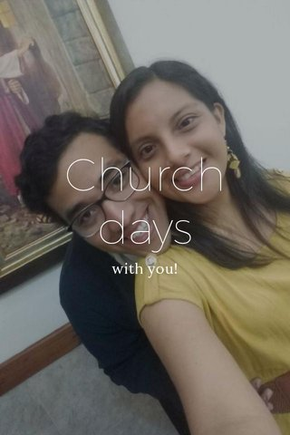 Church days with you!