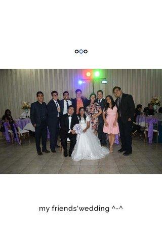 my friends'wedding ^-^