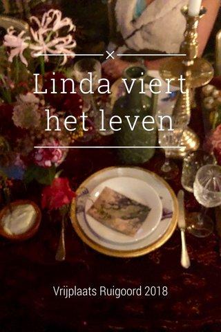 Linda viert het leven Vrijplaats Ruigoord 2018