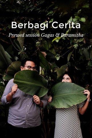 Berbagi Cerita Prewed session Gagas & Paramitha