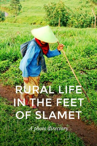 RURAL LIFE IN THE FEET OF SLAMET A photo directory