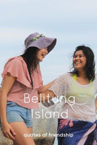Belitung Island quotes of friendship