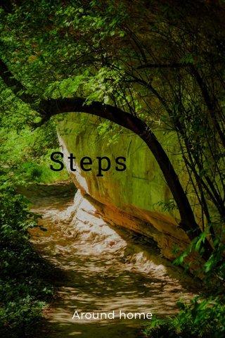 Steps Around home