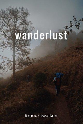 wanderlust #mountwalkers