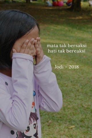 mata tak bersaksi hati tak bereaksi Jodi - 2018