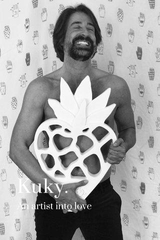 Kuky. An artist into love