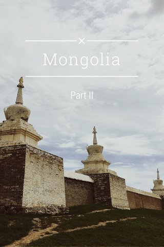 Mongolia Part II