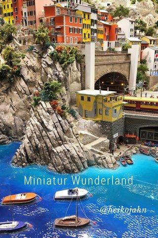 Miniatur Wunderland @heikojahn