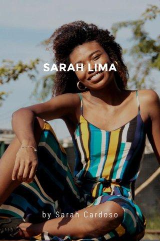 SARAH LIMA by Sarah Cardoso