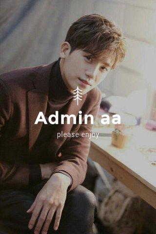 Admin aa please enjoy