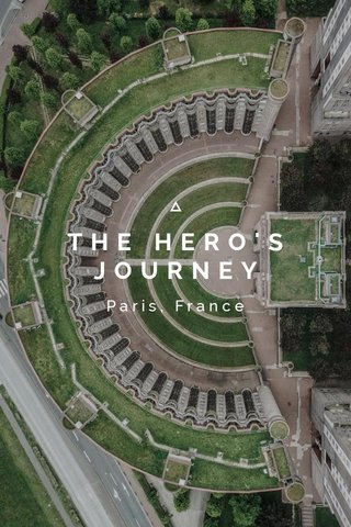 THE HERO'S JOURNEY Paris, France