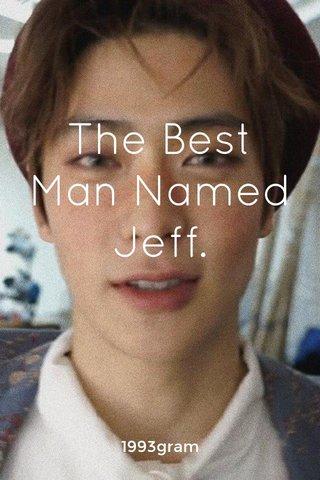 The Best Man Named Jeff. 1993gram