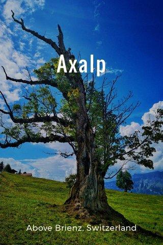 Axalp Above Brienz, Switzerland